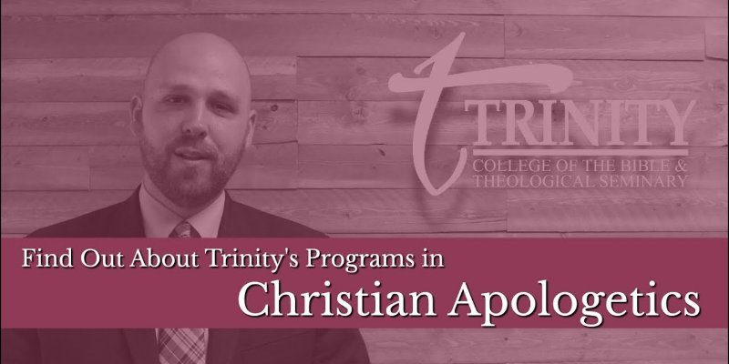 Online Apologetics Degrees and Courses at Trinity